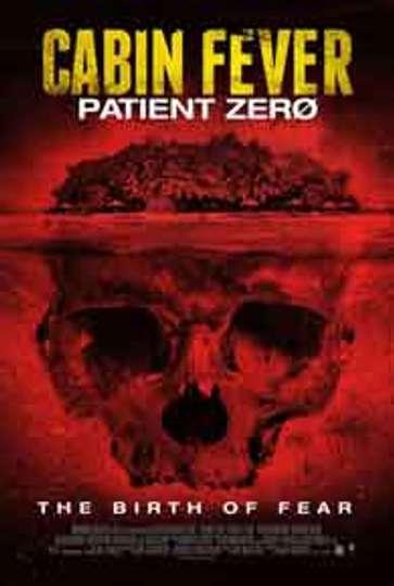 Cabin Fever: Patient Zero poster
