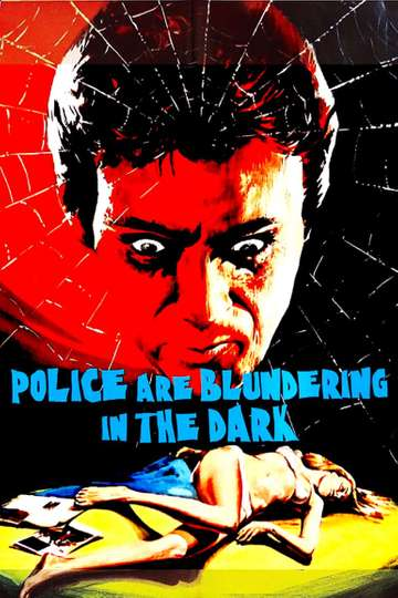 The Police Are Blundering in the Dark poster