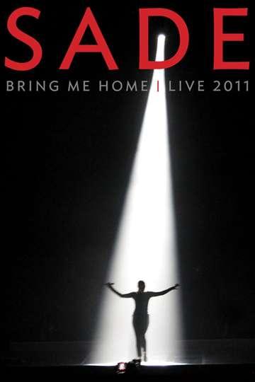 Sade: Bring Me Home – Live 2011 poster
