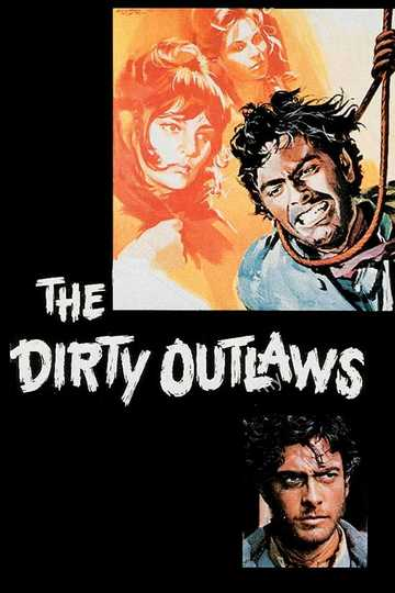 The Dirty Outlaws Poster