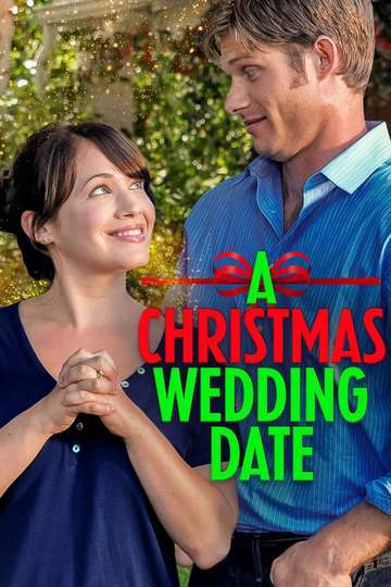 A Christmas Wedding Date (8) - Movie  Moviefone