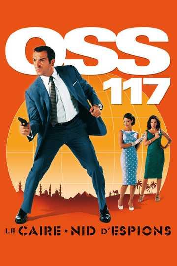 Oss 117 Cairo Nest Of Spies Stream And Watch Online Moviefone