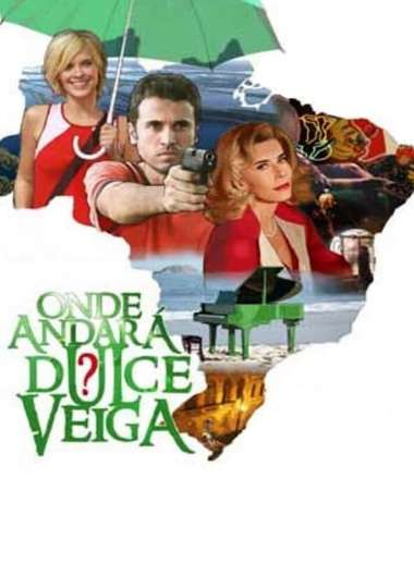 Whatever Happened to Dulce Veiga? poster