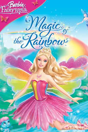 Barbie Fairytopia: Magic of the Rainbow - Stream and Watch ...