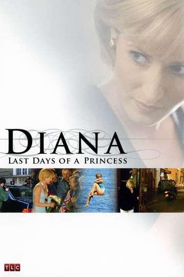 Diana: Last Days of a Princess poster