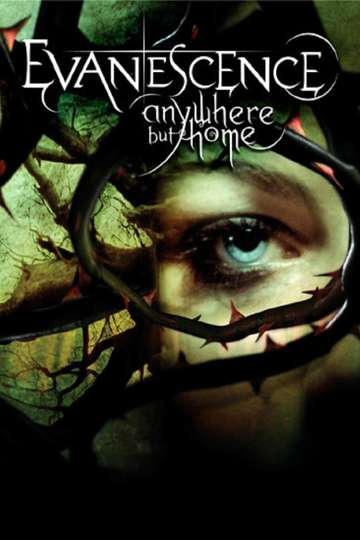 Evanescence - Anywhere But Home poster