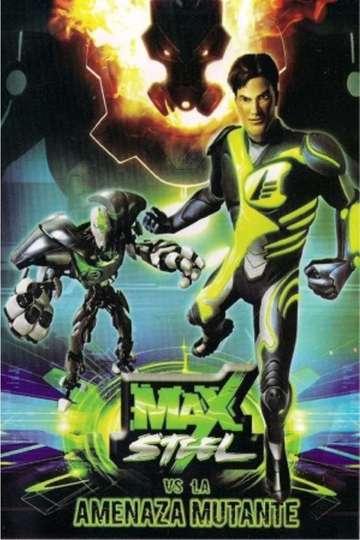 Max Steel Vs The Mutant Menace
