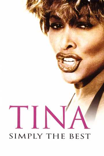 Tina Turner - Simply the Best - Cast and Crew | Moviefone