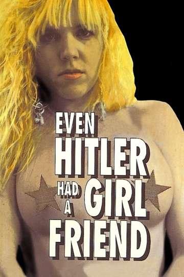 Even Hitler Had a Girlfriend poster