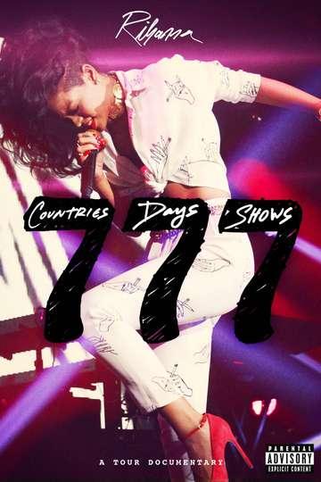 Rihanna 777 Documentary... 7Countries7Days7Shows