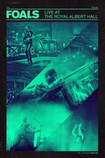 Foals: Live at the Royal Albert Hall poster