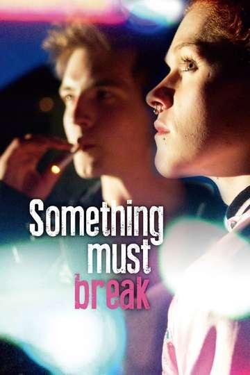 Something Must Break poster