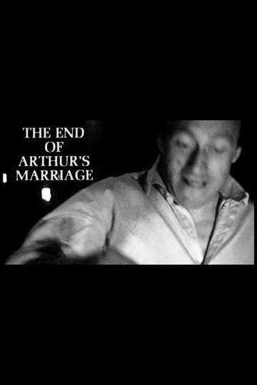 The End of Arthur's Marriage poster