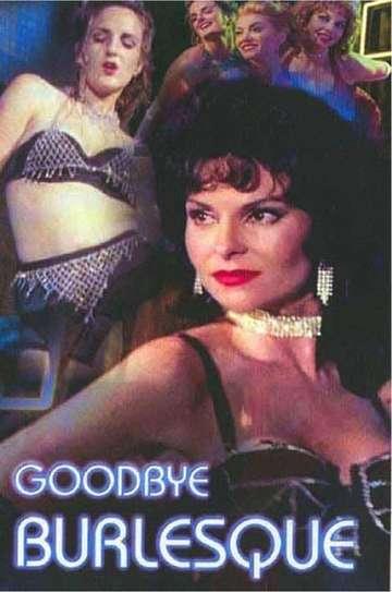 Goodbye Burlesque poster