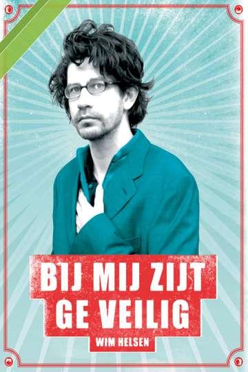 Wim Helsen: Bij Mij Zijt Ge Veilig poster