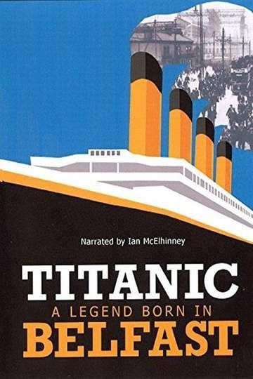 Titanic: Born in Belfast poster