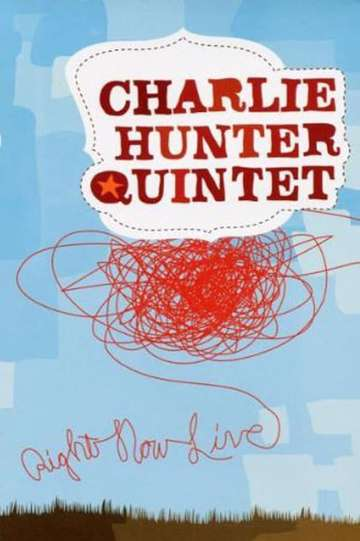 Charlie Hunter Quintet - Right Now Live poster