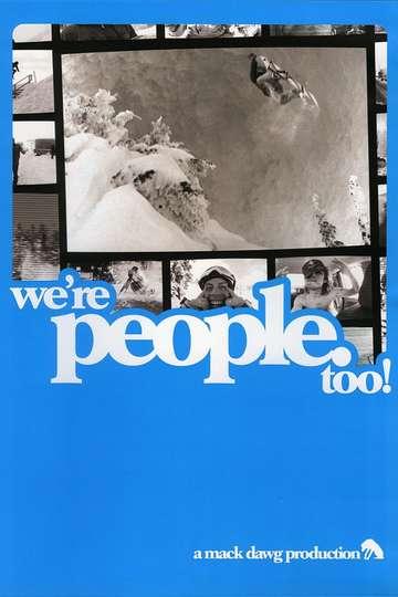 We're People Too