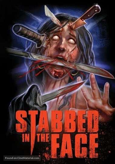 Stabbed in the Face poster