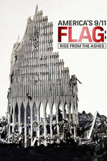 America's 9/11 Flag: Rise From the Ashes poster