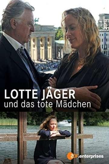 Lotte Jäger und das tote Mädchen poster