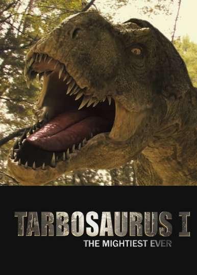 Tarbosaurus, The Mightiest Ever