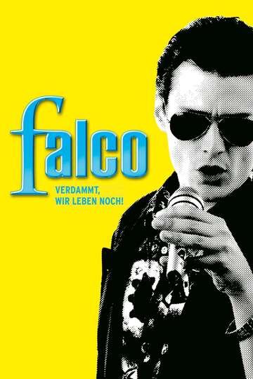 Falco: Damn It, We're Still Alive! poster