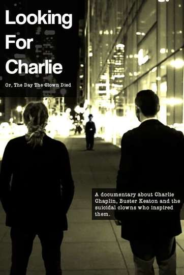 Looking for Charlie: Or, the Day the Clown Died