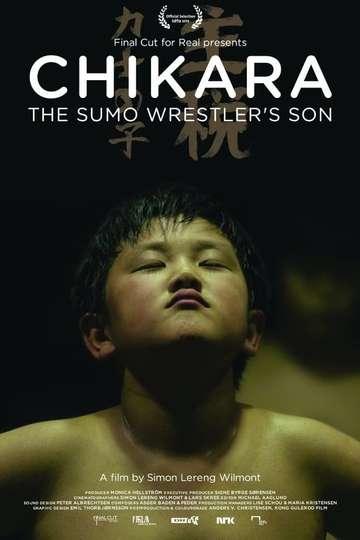 Chikara - The Sumo Wrestler's Son