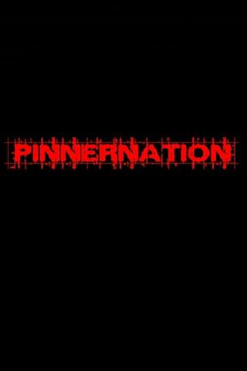 Pinnernation The Movie