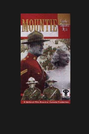 Mountie: Canada's Mightiest Myth