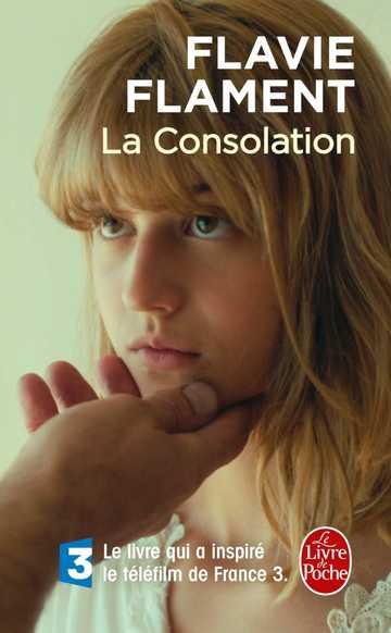 La Consolation : ladaptation du roman de Flavie Flament