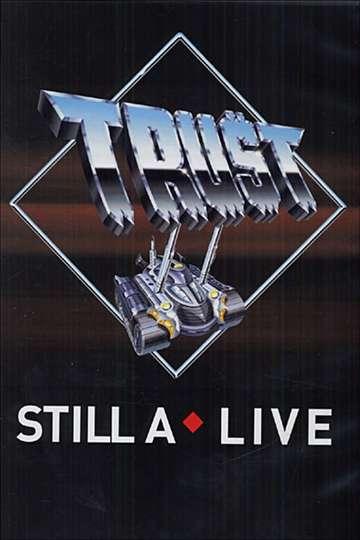 Trust - Still A Live poster