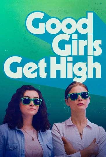 Good Girls Get High