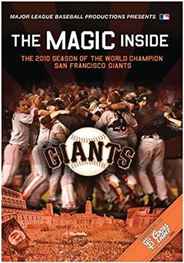 The Magic Inside: The 2010 Season of the World Champion San Francisco Giants poster