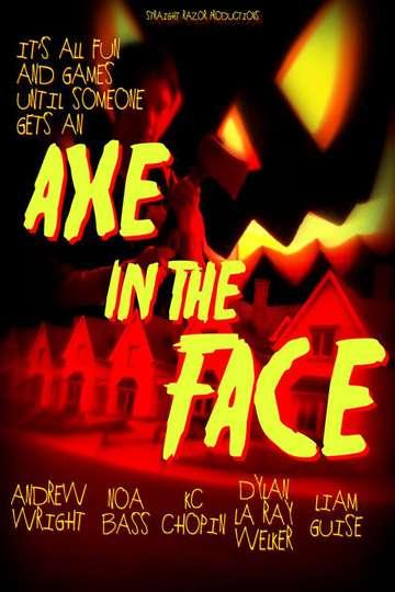 Axe in the Face