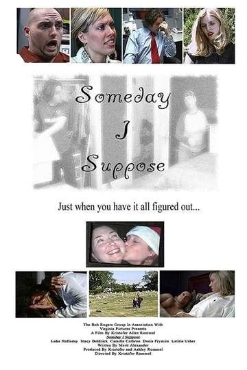 Someday I Suppose