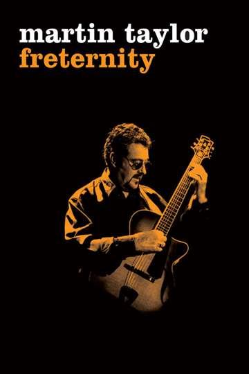 Martin Taylor: Freternity poster