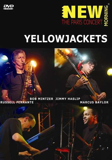 Yellowjackets. New Morning. The Paris Concert poster