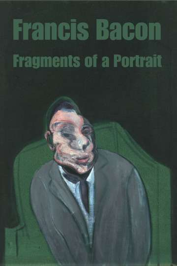 Francis Bacon: Fragments of a Portrait
