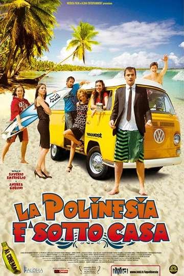 La Polinesia è sotto casa poster