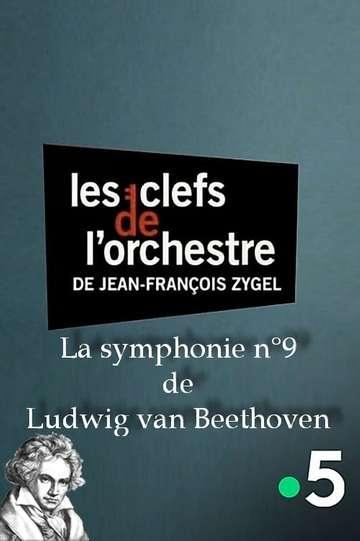 Les clefs de l'orchestre de Jean-François Zygel - La symphonie n°9 de Ludwig van Beethoven