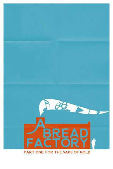 A Bread Factory Part One: For the Sake of Gold poster