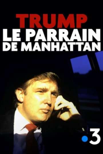 Trump, le parrain de Manhattan poster