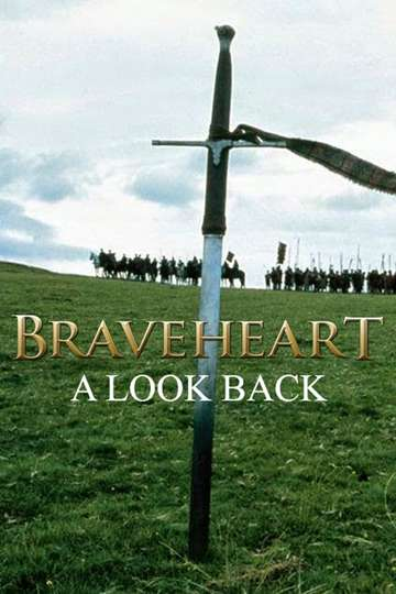Braveheart: A Look Back poster