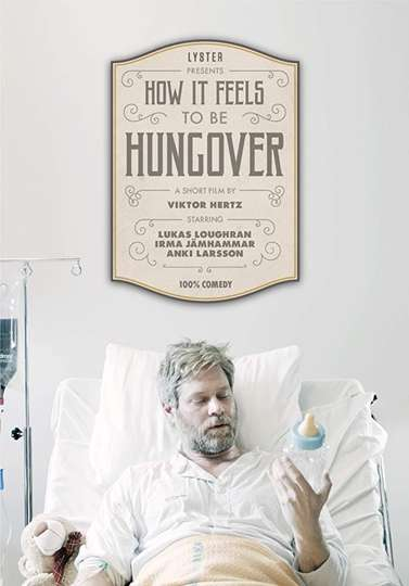 How It Feels to Be Hungover poster