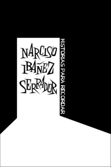 Narciso Ibáñez Serrador: historias para recordar poster