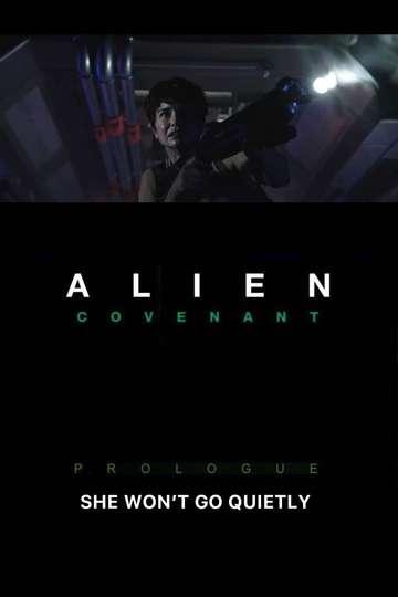 Alien: Covenant - Prologue: She Won't Go Quietly