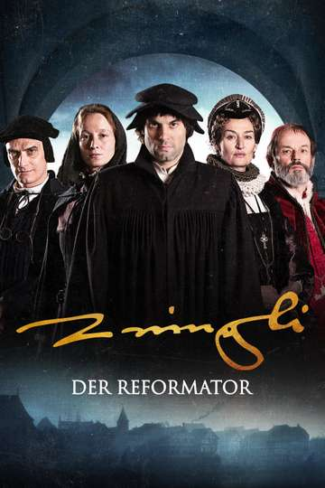 The Reformer – Zwingli: A Life's Portrait poster