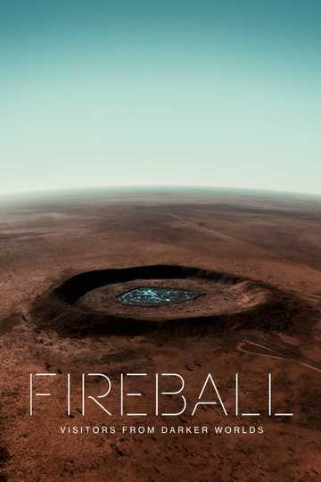 Fireball: Visitors From Darker Worlds Poster